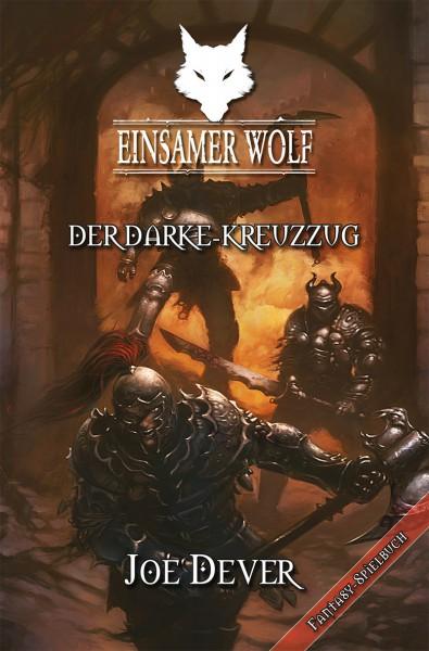Joe Dever - Einsamer Wolf 15: Der Darke Kreuzzug