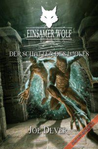 Joe Dever - Einsamer Wolf 19: Der Schatten des Wolfs