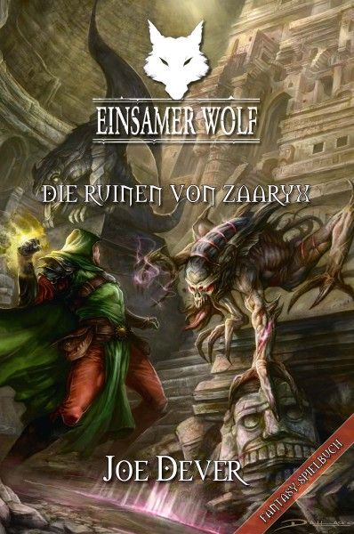 Joe Dever - Einsamer Wolf 9: Die Ruinen von Zaaryx