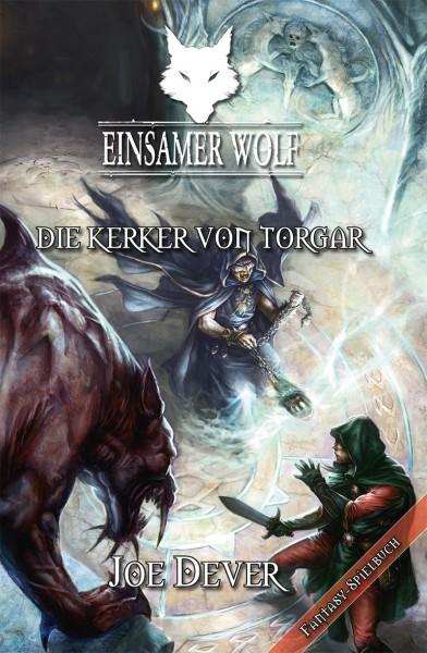 Joe Dever - Einsamer Wolf 10: Die Kerker von Torgar