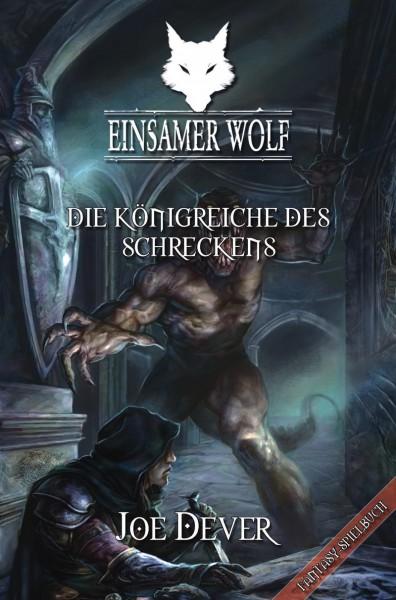 Joe Dever - Einsamer Wolf 6: Die Königreiche des Schreckens