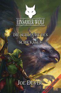 Joe Dever - Einsamer Wolf 4: Die Schlucht des Schicksals