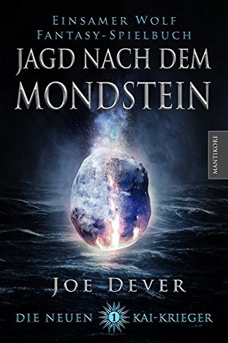 Joe Dever - Die Neuen Kai Krieger 1: Die Jagd nach dem Mondstein