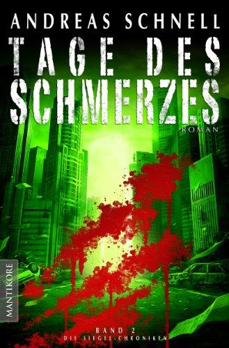 Andreas Schnell - Die Siegel Chroniken 2: Tage des Schmerzes