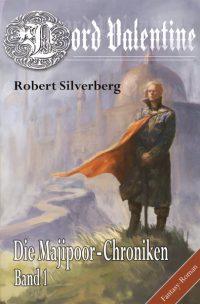 Robert Silverberg - Die Majipoor Chroniken 1: Lord Valentine