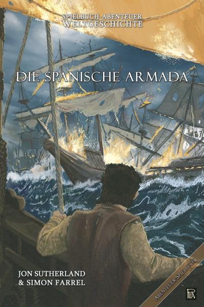 Jon Sutherland, Simon Farrel - Abenteuer Weltgeschichte 2: Die Spanische Armada