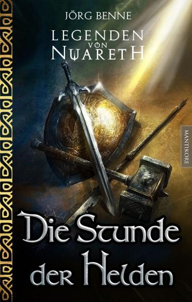 Jörg Benne - Legenden von Nuareth1: Die Stunde der Helden