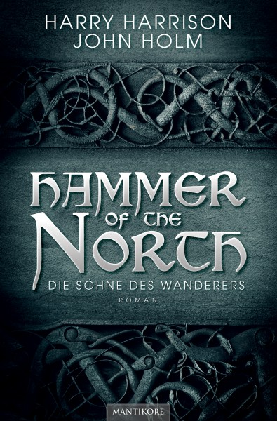 Harry Harrison - John Holm - Hammer of the North - Die Söhne des Wanderers