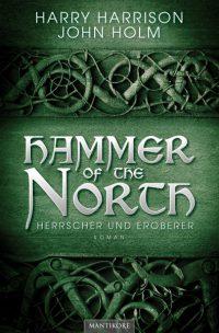 Harry Harrison - John Holm - Hammer of the North - Der Weg des Königs