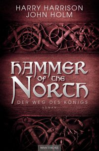 Harry Harrison - John Holm - Hammer of the North - Der Weg des Königs