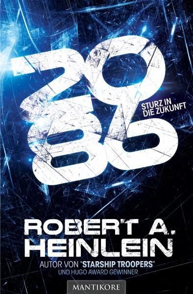 Robert A. Heinlein - 2086 Sturz in die Zukunft