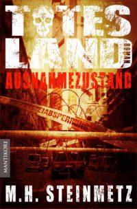 Mario H. Steinmetz - Totes Land 1: Ausnahmezustand
